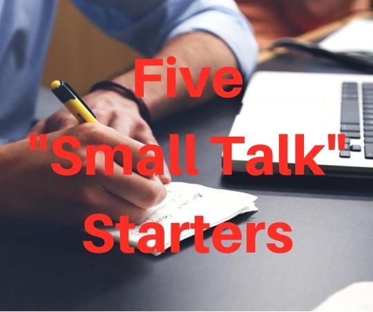 5 -Small Talk- Starters