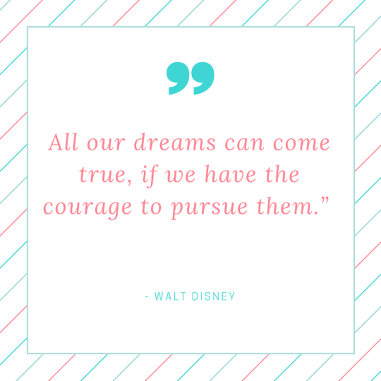 all-our-dreams-can-come-true-if-we-have-the-courage-to-pursue-them